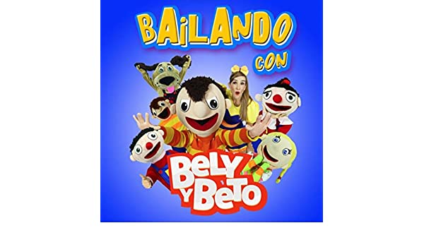 Bailando Con Bely Y Beto By El Show De Bely Y Beto On Amazon