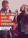 Me, Myself And I (Radio Version)