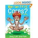 Who the F#%k Cares?: ...About Your Enlightenment Fantasy