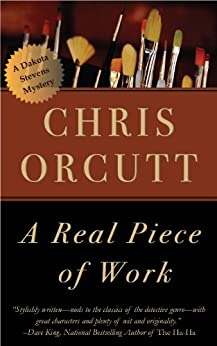 A Real Piece of Work (The Dakota Stevens Mysteries) by [Orcutt, Chris]