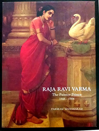 Raja Ravi Varma, the Painter Prince, 1848-1906