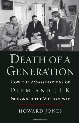 Death of a Generation: How the Assassinations of Diem and