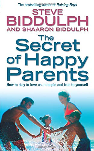 The Secret of Happy Parents : How to Stay in Love As a Couple and True to Yourself pdf
