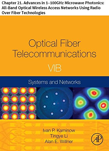 Optical Fiber Telecommunications VIB: Chapter 21. Advances in 1–100GHz Microwave Photonics: All-Band Optical Wireless...