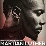 Martian Luther Extra Terrestrial Brother, Vol. 1 [Explicit]