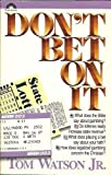 Don't Bet on It, Tom Watson, 0830710132