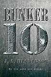 Bunker 10, J. A. Henderson and Jan-Andrew Henderson, 0152062408