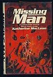 Missing Man, Katherine MacLean, 0399114742