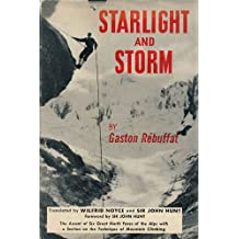 Starlight and Storm: The Ascent of Six Great North Faces of the Alps with a Section on the Technique of Mountain Climbing