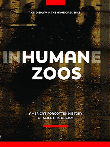 Human Zoos (Scientific Racism The Eugenics Of Social Darwinism)
