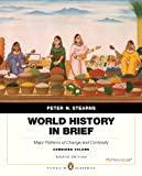 World History in Brief : Major Patterns of Change and Continuity, Stearns, Peter N., 0205939201