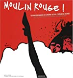 Moulin Rouge ! (Photos) (French Edition)