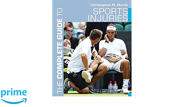 The Complete Guide to Sports Injuries Complete Guides: Amazon.es ...