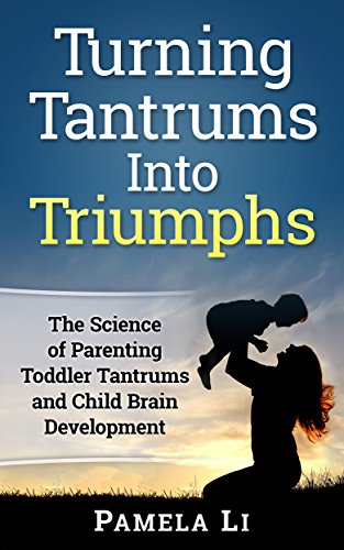Turning Tantrums Into Triumphs: Step-By-Step Guide To Stopping Toddler Tantrums