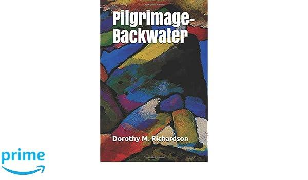 Pilgrimage - Backwater: Dorothy M. Richardson: 9781075661877 ...