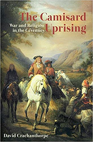 Book The Camisard Uprising: War and Religion in the Cévennes