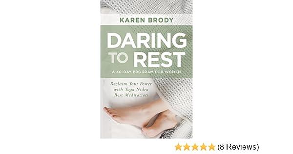 Daring To Rest Reclaim Your Power With Yoga Nidra Meditation