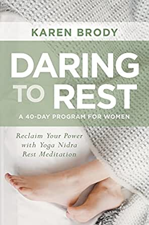 Amazon.com: Daring to Rest: Reclaim Your Power with Yoga ...