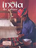 India the Culture (Lands, Peoples, and Cultures)
