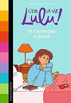 C 39 est la vie lulu tome 34 je n 39 arrive pas dormir french edition kindle edition by - Je n arrive plus a dormir ...