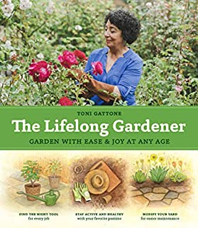 Book Cover: The Lifelong Gardener: Garden with Ease and Joy at Any Age