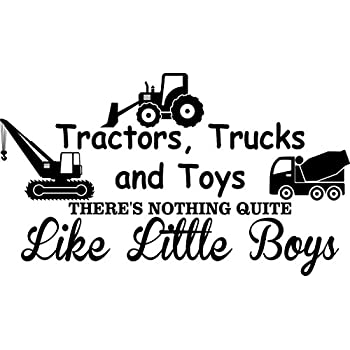 Wall Decal Quote Tractors Trucks and Toys There\'s Nothing Quite Like Little  Boys Cute Inspirational Home Vinyl Wall Quotes