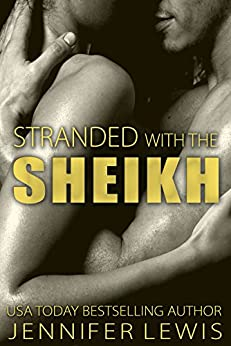 Stranded with the Sheikh: Veronica (Desert Kings) by [Lewis, Jennifer]
