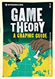 Introducing Game Theory: A Graphic Guide (Introducing.)