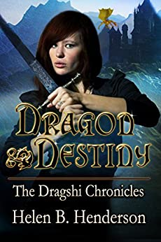 Dragon Destiny (Dragshi Chronicles Book 1) by [Helen Henderson]