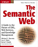 The Semantic Web, Michael C. Daconta and Leo J. Obrst, 0471432571