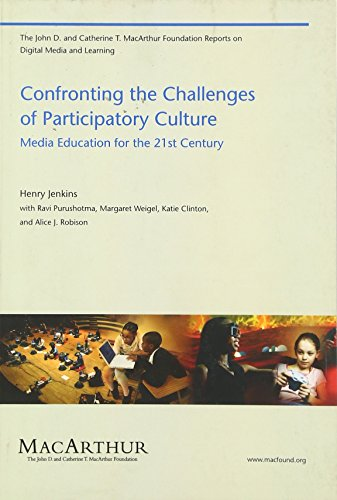 Confronting the Challenges of Participatory Culture: Media Education for the 21st Century (The John D. and Catherine T.
