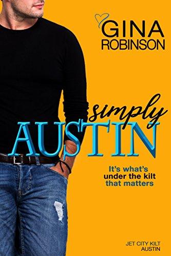 (Simply Austin (The Jet City Kilt Series Book 4))