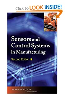 Sensors and Control Systems in Manufacturing, Second Edition Sabrie Soloman