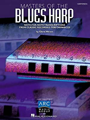 Masters of the Blues Harp: Note-for-Note Transcriptions from Classic Recorded Performances