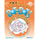 The Greatest Dot-to-Dot Super Challenge Book 6 (Greatest Dot to Dot! Super Challenge!)