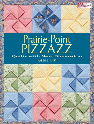 Prairie-Point Pizzazz: Quilts with New