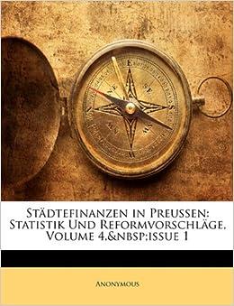 Stadtefinanzen in Preussen: Statistik Und Reformvorschlage, Volume 4, Issue 1