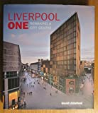 Liverpool One - Remaking a City Centre