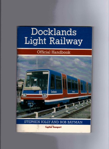 Docklands Light Railway: Official Handbook