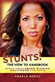 Stunts: The How To Handbook: Secrets From an Award Winning Hollywood Stunt Woman (Volume 1)