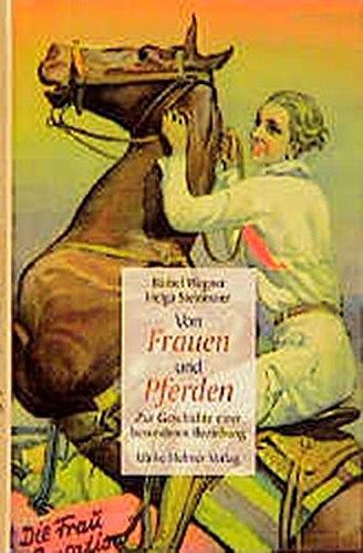 Von Frauen und Pferden: Zur Geschichte einer besonderen Beziehung