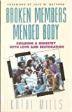 Broken Members, Mended Body, Kathi Mills, 0830713026