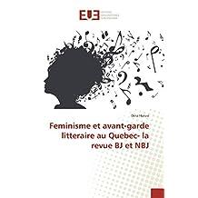 FEMINISME ET AVANT-GARDE LITTERAIRE AU QUEBEC