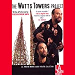 The Watts Tower Project | Roger Guenveur Smith