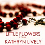 Little Flowers | Kathryn Lively