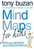 Mind Maps for Kids: Max Your Memory and Concentration by Buzan, Tony (2005) Paperback