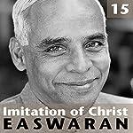 Imitation of Christ: Talk 15   Eknath Easwaran