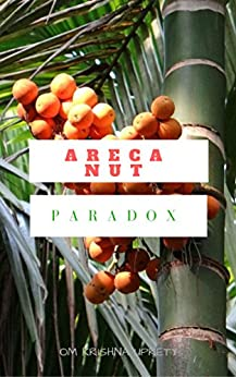 Areca Nut Paradox by [Uprety, Om Krishna]