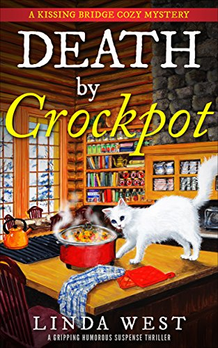 Kissing Cat (Death by Crockpot: A Gripping Humorous Suspense Thriller With Twists and Fun (A Kissing Bridge Enchanted Cafe Cozy Mystery))