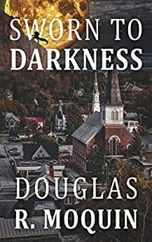 Sworn To Darkness by [Moquin, Douglas R.]